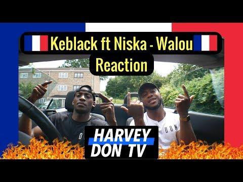 KeBlack Ft. Niska - Walou (Clip Officiel) Reaction