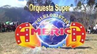 Punray Huasahuasi Presentaciòn Orquesta Super Folkloristas de America