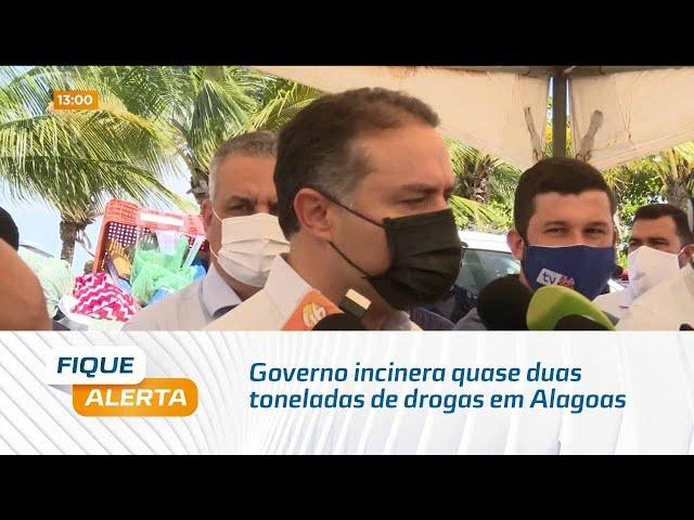Governo incinera quase duas toneladas de drogas em Alagoas