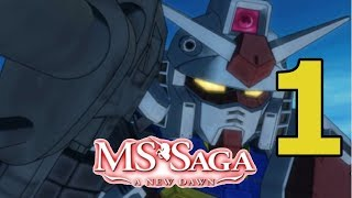 MS Saga; A new Dawn 2.0; Episode 1