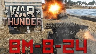 War Thunder: Soviet Rocket Launcher Thing. [BM-8-24]