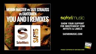 Mobin Master vs Tate Strauss vs Fantomen - You And I (Stanton Warriors Remix) (OUT NOW!!)