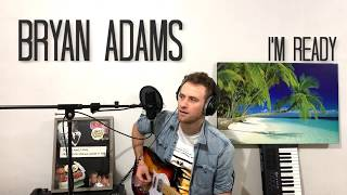 Bryan Adams - I'm Ready (Adrian Chalifour Cover)