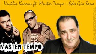 Vasilis Karras ft. Master Tempo - Edw Gia Sena (New Song 2012) [HD/720p]