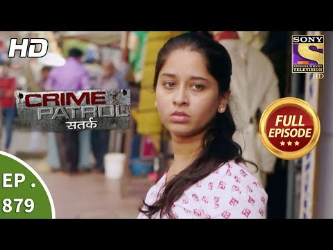 Crime Patrol - Ep 879 - Full Episode - 17th December, 2017