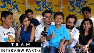 Ubuntu Movie Team Interview | Full Video Part #2 | Marathi Movie 2017 | Pushkar Shrotri