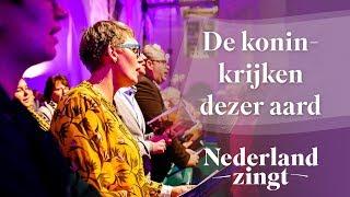 Nederland Zingt: De koninkrijken dezer aard