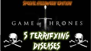 5 Terrifying Diseases In Game Of Thrones ASOIAF