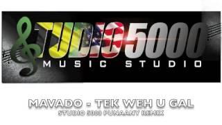 MAVADO - TEK WEH U GAL (5000 PUNAANY REMIX)