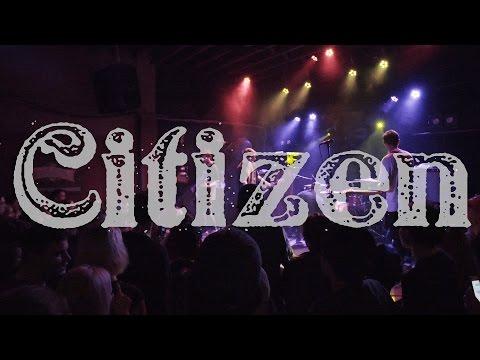 Citizen (Full Set) at 1904 Music Hall