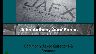 John Anthony Auto Forex Questions and Bonuses
