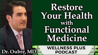 Recovery From Chronic Illness & Pain | Functional Medicine Explained with Dr. Philip Oubre, MD