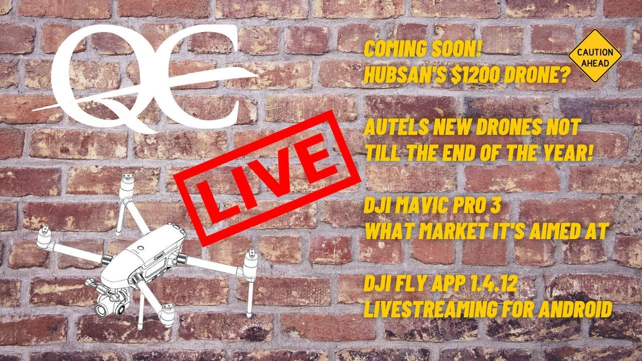 QC LIVE - HUBSAN'S $1,200 DRONE / AUTEL DELIVERY / DJI FLY APP 1.4.12 LIVE STREAMING