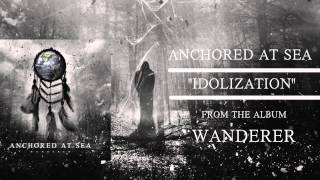 "Anchored at Sea - ""Idolization"" Official Teaser Video"