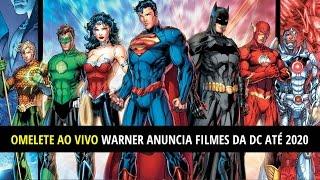 Warner anuncia filmes da DC COMICS até 2020! AO VIVO