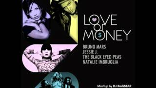 Bruno Mars / Jessie J  / Black Eyed Peas / Natalie Imbruglia - Love or Money (DJ Rock$TAR MashUp )