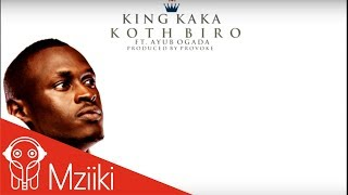 King Kaka - Koth Biro ft Ayub Ogada (official lyric audio)