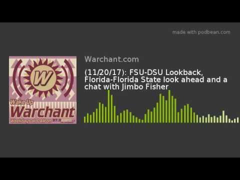 (11/20/17): FSU-DSU Lookback, Florida-Florida State look ahead and a chat with Jimbo Fisher