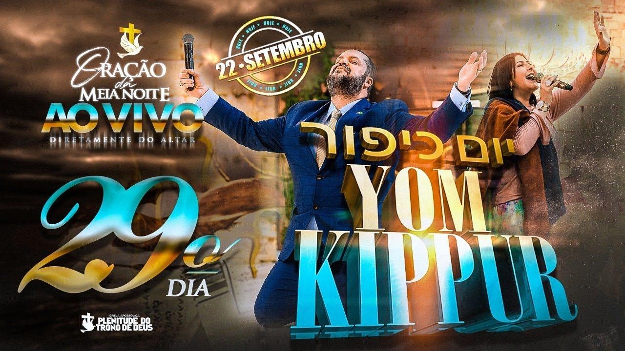 29º Dia - Oração a Meia Noite - YUM KIPPUR - Apóstolo Agenor Duque - AO VIVO