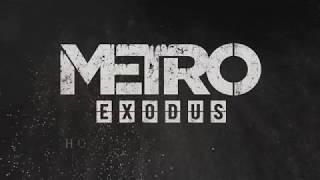 Metro Exodus (Метро Исход) - Премьерный русский трейлер 2019!