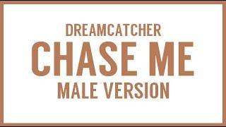 [MALE VERSION] DREAMCATCHER - Chase Me