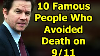 10 Famous People ★★Who Miraculously Avoided the 9/11 ★★