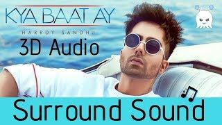 Kya Baat Ay   Harrdy Sandhu   3D Audio   Surround Sound   Use Headphones 👾