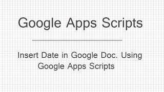 How to Insert Date in Google Docs using Google Apps Scripts