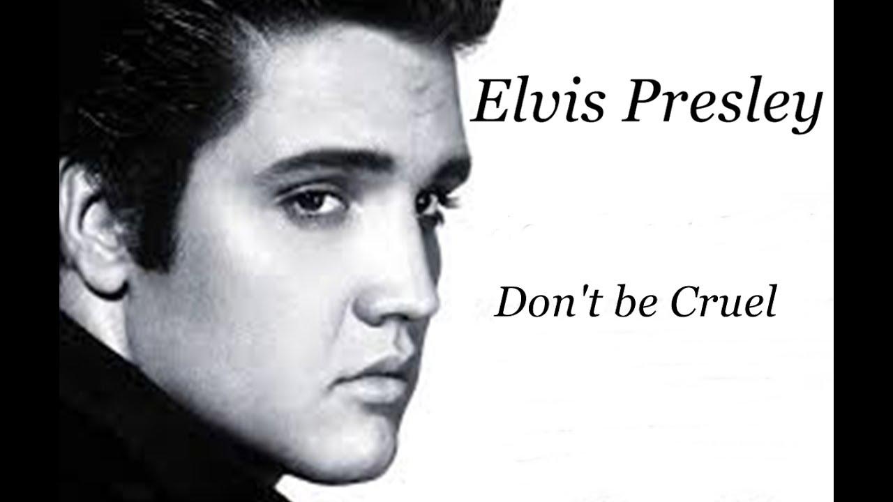 Elvis Presley Don T Be Cruel Youtube