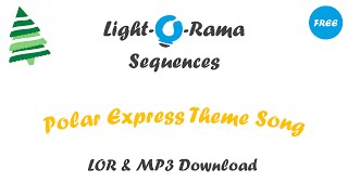 Polar Express Theme Song Light-O-Rama Sequence [FREE DOWNLOAD]