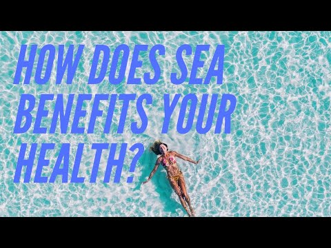 HOW DOES SEA BENEFITS YOUR HEALTH?