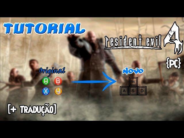 Como mudar os botões para o teclado + Tradução|Resident Evil 4 {PC} [Tutorial]