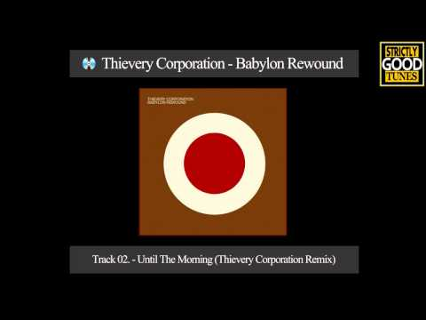 Thievery Corporation - Until The Morning (Thievery Corporation Remix) mp3