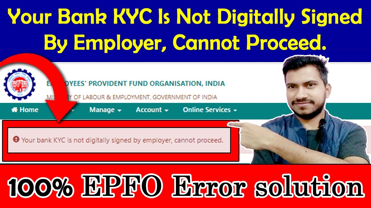 Your Bank KYC Is Not Digitally Signed By Employer, Cannot Proceed. EPFO Error solution