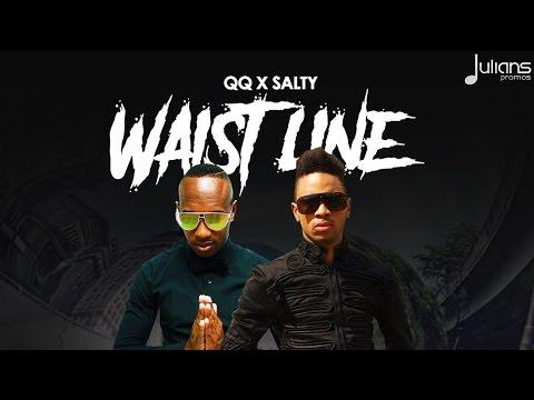 QQ & Salty - Waist Line (6.3 Riddim)