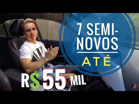 7 Dicas de Semi Novos at R 55.000 Canal Top Drive