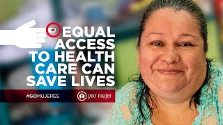 Equal access to health care can save lives. #GOMujeres