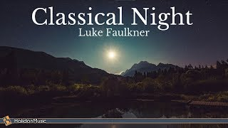Classical Night: Nocturnes & Music by the Moonlight   Piano: Luke Faulkner