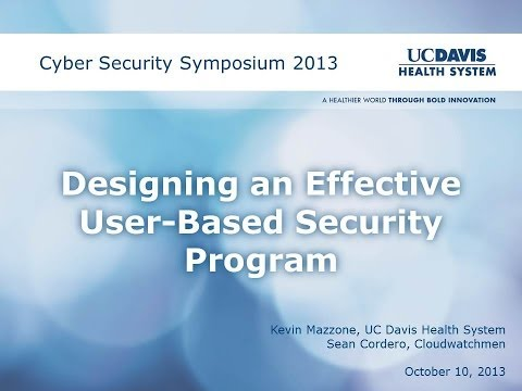 Designing Effective User Based Security Programs – 2013 CSS Session 10:A PSP Forum