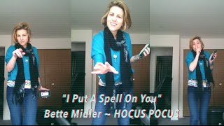 """I Put A Spell On You"" Bette Midler, Hocus Pocus (Covered by ErinElise)"