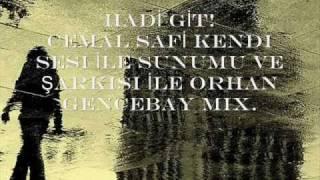 HADİ GİT! Şiir Cemal SAFİ Kendi Ses ve Sunumu İle& Şarkı: orhan GENCEBAY Mix