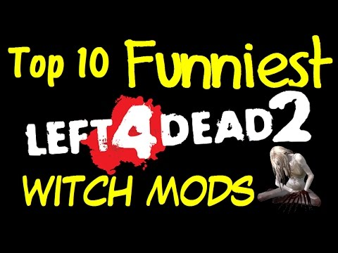 Top 10 Funniest L4D2 WITCH Mods (Left 4 Dead 2 Funny Moments)