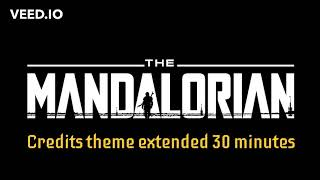 The Mandalorian Credits Theme Extended (30 minutes)
