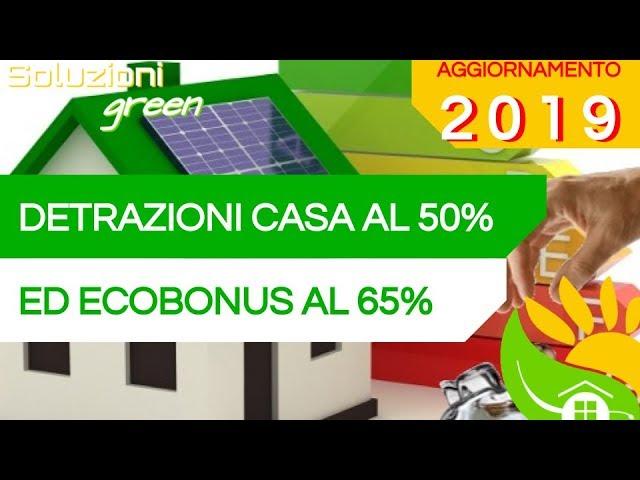 NOVITÀ DETRAZIONI FISCALI 2019 per la CASA: Ecobonus, Ecotassa e Ristrutturazioni per la Casa- #115