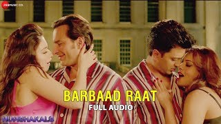 Barbaad Raat - Full Audio Song | Humshakals | Sanam Puri & Shalmali Kholgade