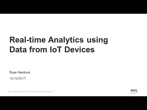 Real-time Analytics using Data from IoT Devices - 2017 AWS Online Tech Talks