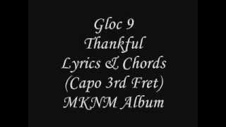 Gloc 9 - MKNM - Thankful Ft. Maychelle Baay of Moonstar88 & Bambu Lyrics And Chords