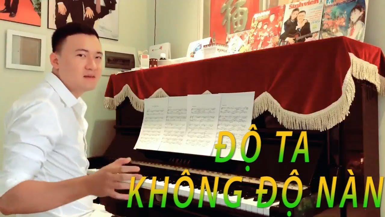 ĐỘ TA KHÔNG ĐỘ NÀNG | PIANO HAY TUYỆT ĐỈNH