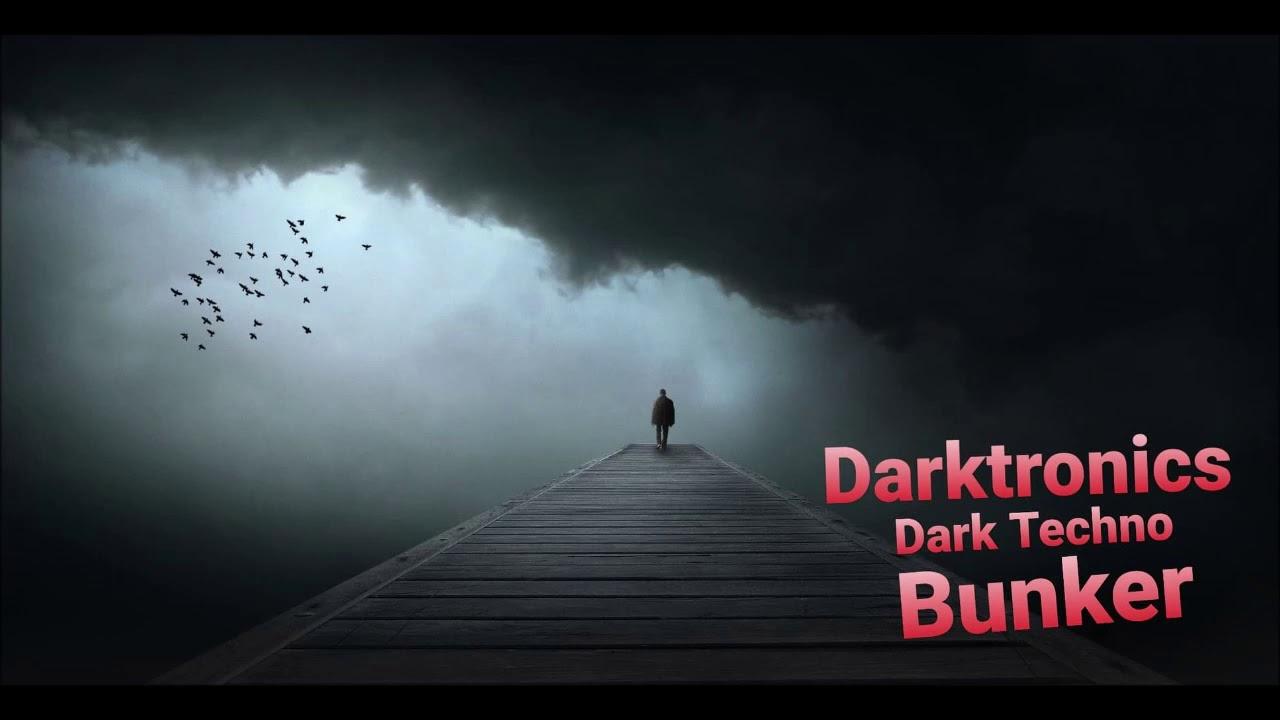 Darktronics Dark Techno Bunker 05 07 2020