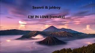SeanRii & Jah Boy -  I'm in Love [remake]    2017